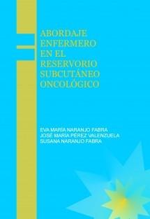 ABORDAJE ENFERMERO EN EL RESERVORIO SUBCUTÁNEO ONCOLÓGICO