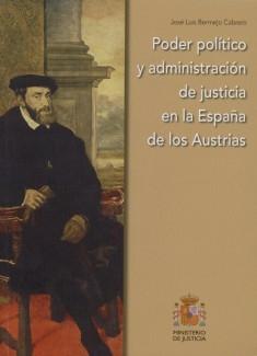 PODER POLÍTICO Y ADMINISTRACIÓN DE JUSTICIA EN LA ESPAÑA DE LOS AUSTRIAS