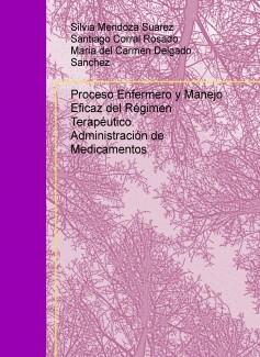 Proceso Enfermero y Manejo Eficaz del Régimen Terapéutico. Administración de Medicamentos