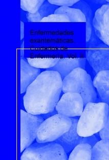 Enfermedades exantemáticas. Cuidados de Enfermería. Vol. II