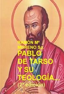 PABLO DE TARSO Y SU TEOLOGÍA (2ª edición)