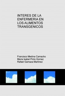INTERES DE LA ENFERMERIA EN LOS ALIMENTOS TRANSGENICOS