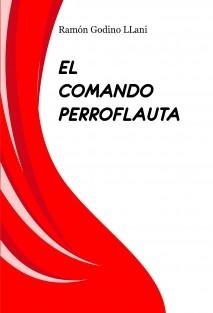 EL COMANDO PERROFLAUTA