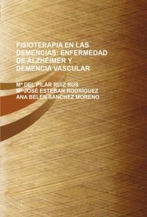 FISIOTERAPIA EN LAS DEMENCIAS: ENFERMEDAD DE ALZHÉIMER Y DEMENCIA VASCULAR