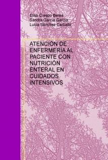 ATENCIÓN DE ENFERMERÍA AL PACIENTE CON NUTRICIÓN ENTERAL EN CUIDADOS INTENSIVOS