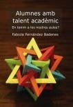 Alumnes amb talent acadèmic. En tenim a les nostres aules?