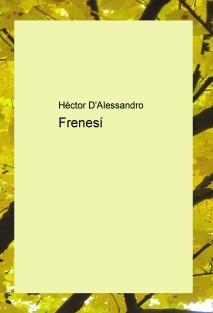 Frenesí.