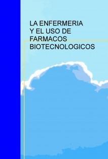 LA ENFERMERIA Y EL USO DE FARMACOS BIOTECNOLOGICOS