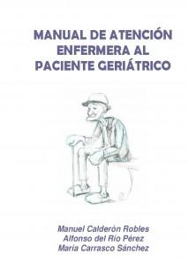 MANUAL DE ATENCIÓN ENFERMERA AL PACIENTE GERIÁTRICO