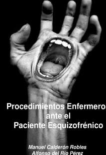 PROCEDIMIENTOS ENFERMEROS ANTE EL PACIENTE ESQUIZOFRENICO