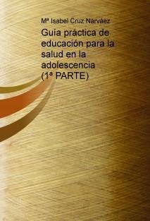 Guía práctica de educación para la salud en la adolescencia (1ª PARTE)