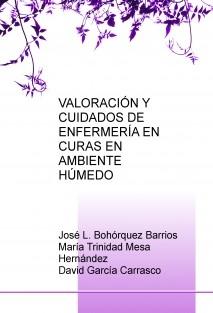 VALORACIÓN Y CUIDADOS DE ENFERMERÍA EN CURAS EN AMBIENTE HÚMEDO