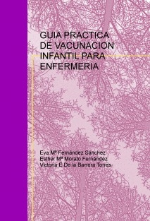GUIA PRACTICA DE VACUNACION INFANTIL PARA ENFERMERIA