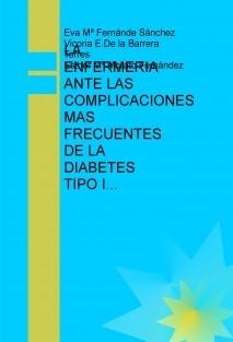 LA ENFERMERIA ANTE LAS COMPLICACIONES MAS FRECUENTES DE LA DIABETES TIPO I