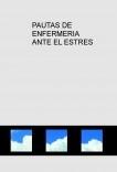 PAUTAS DE ENFERMERIA ANTE EL ESTRES