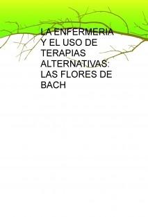 LA ENFERMERIA Y EL USO DE TERAPIAS ALTERNATIVAS: LAS FLORES DE BACH