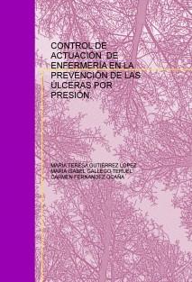 CONTROL DE ACTUACIÓN  DE ENFERMERÍA EN LA PREVENCIÓN DE LAS ÚLCERAS POR PRESIÓN.