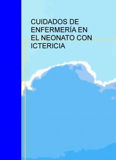 CUIDADOS DE ENFERMERÍA EN EL NEONATO CON ICTERICIA