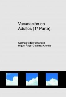 Vacunación en Adultos (1ª Parte)