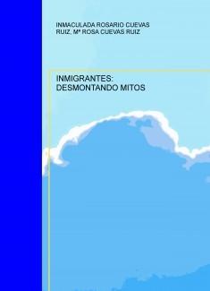 INMIGRANTES: DESMONTANDO MITOS