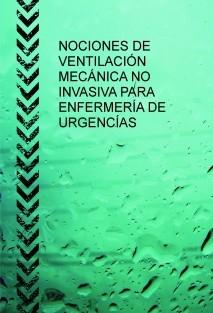 NOCIONES DE VENTILACIÓN MECÁNICA NO INVASIVA PARA ENFERMERÍA DE URGENCÍAS