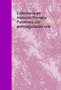 Enfermería en Atención Primaria: Pacientes con anticoagulación oral
