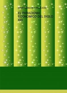 EL PARADIGMA ECONOMICO DEL SIGLO XXI