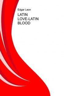 LATIN LOVE-LATIN BLOOD