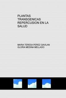 PLANTAS TRANSGENICAS REPERCUSION EN LA SALUD