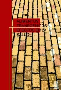 ALIMENTOS TRANSGÉNICOS EFECTOS EN LA SALUD