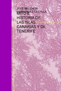 MITO E HISTORIA DE LAS ISLAS CANARIAS Y DE TENERIFE