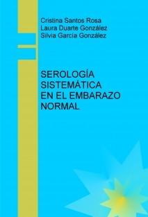 SEROLOGÍA SISTEMÁTICA EN EL EMBARAZO NORMAL