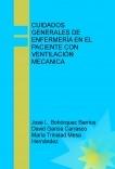 CUIDADOS GENERALES DE ENFERMERÍA EN EL PACIENTE CON VENTILACIÓN MECANICA