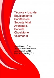 Técnica y Uso de Equipamiento Sanitario en Soporte Vital Avanzado.Soporte Circulatorio.Volumen II