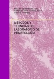 MÉTODOS Y TÉCNICAS DEL LABORATORIO DE HEMATOLOGÍA