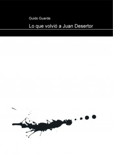 Lo que volvió a Juan Desertor