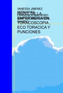 PAPEL DE LA ENFERMERIA EN TORACOSCOPIA , ECO TORACICA Y PUNCIONES