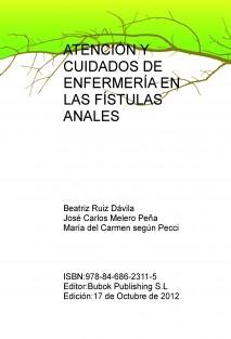 ATENCIÓN Y CUIDADOS DE ENFERMERÍA EN LAS FÍSTULAS ANALES