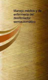 Manejo médico y de enfermería del desfibrilador semiautomático