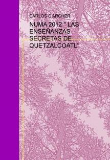 """NUMA 2012 """" LAS ENSEÑANZAS SECRETAS DE QUETZALCOATL"""""""
