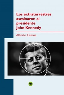 Los extraterrestres asesinaron al presidente John Kennedy