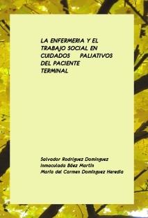 LA ENFERMERIA Y EL TRABAJO SOCIAL EN LOS CUIDADOS PALIATIVOS DEL PACIENTE TERMINAL