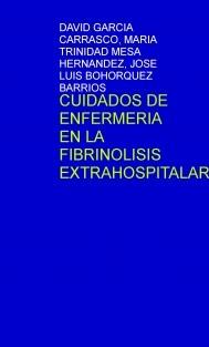 CUIDADOS DE ENFERMERIA EN LA FIBRINOLISIS EXTRAHOSPITALARIA