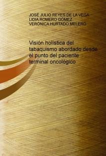 Visión holística del tabaquismo abordado desde el punto del paciente terminal oncológico