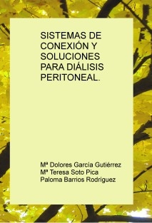 SISTEMAS DE CONEXIÓN Y SOLUCIONES PARA DIÁLISIS PERITONEAL.