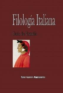 FILOLOGÍA ITALIANA: GUÍA DE ESTUDIO