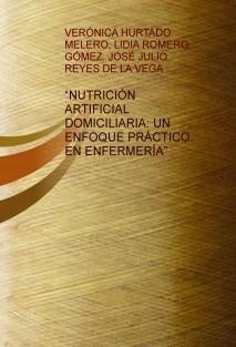 """""""NUTRICIÓN ARTIFICIAL DOMICILIARIA: UN ENFOQUE PRÁCTICO EN ENFERMERÍA"""""""