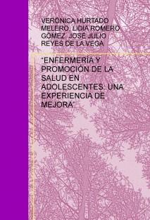"""""""ENFERMERÍA Y PROMOCIÓN DE LA SALUD EN ADOLESCENTES: UNA EXPERIENCIA DE MEJORA"""""""