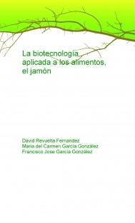 La biotecnología aplicada a los alimentos, el jamón