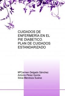 CUIDADOS DE ENFERMERÍA EN EL PIE DIABETICO. PLAN DE CUIDADOS ESTANDARIZADO